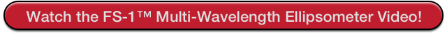 Watch the Film Sense FS-1 Multi-Wavelength Ellipsometer Video